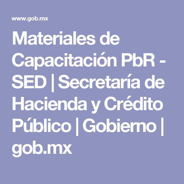 Materiales de Capacitación PbR - SED | Secretaría de Hacienda y Crédito Público | Gobierno | gob.mx