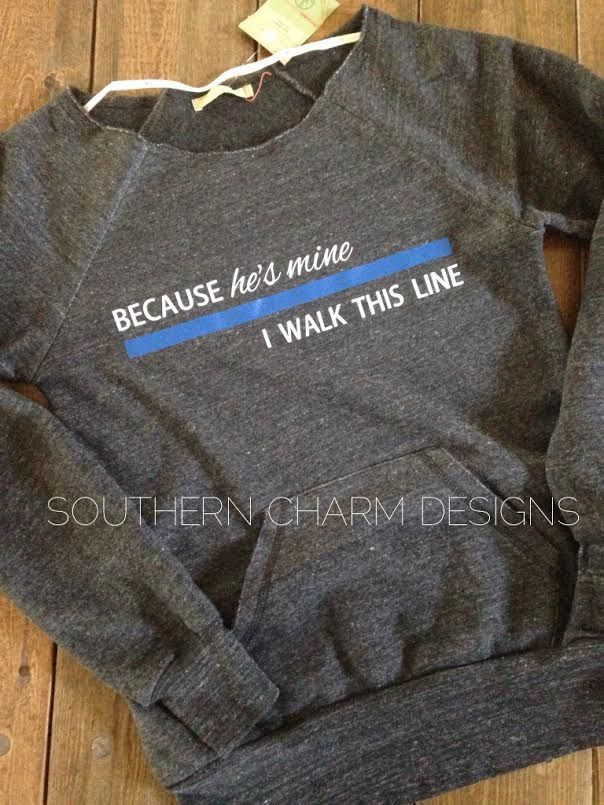 Because He's Mine, I walk this line Thin Blue Line LEO Slouchy Sweater