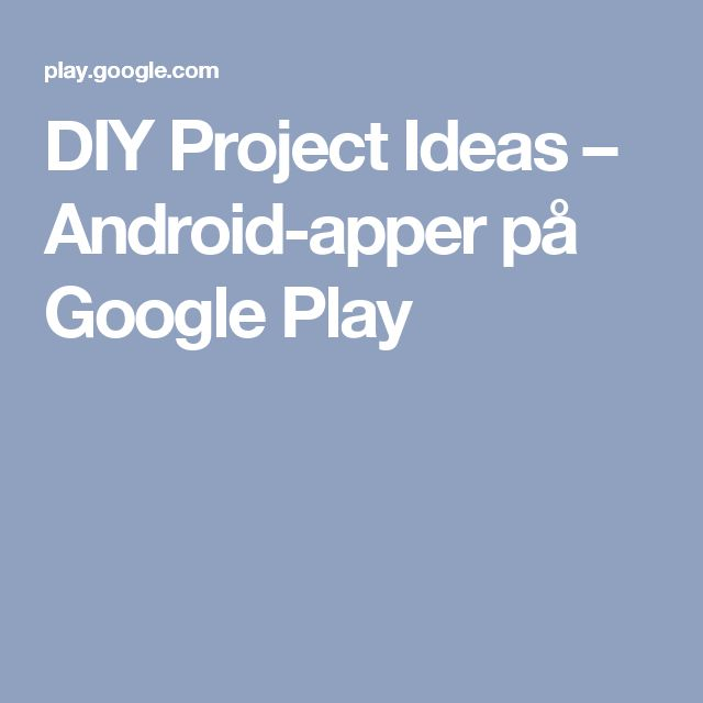 DIY Project Ideas – Android-apper på Google Play