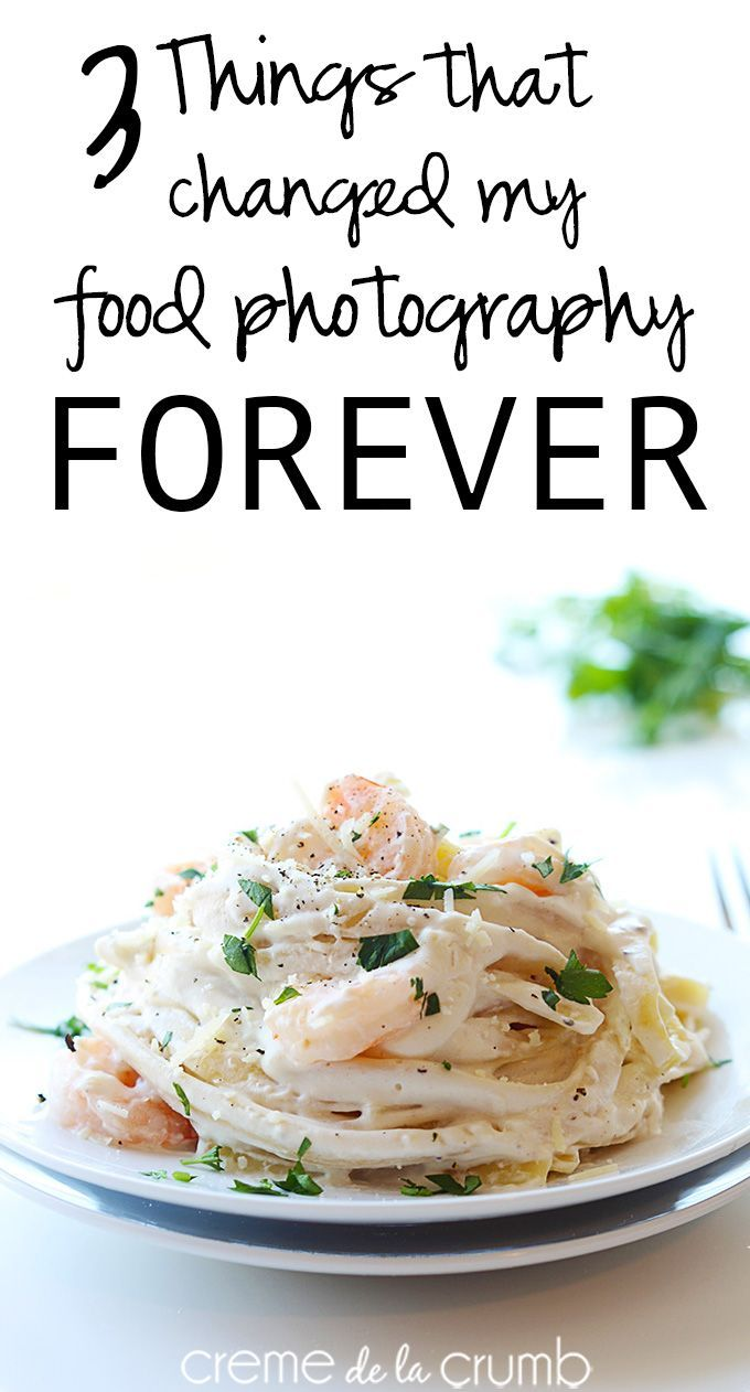 3 Things That Changed My Food Photography Forever http://lecremedelacrumb.com/2014/04/3-things-changed-food-photography-forever.html