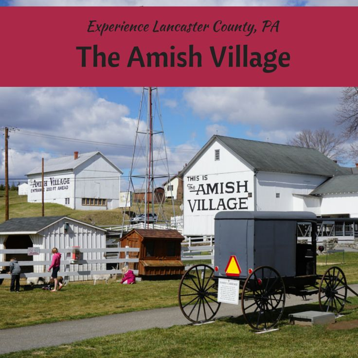 Experience The Amish Village in Lancaster, PA