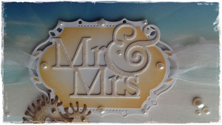 the Mr and Mrs die is from Crafters Companion http://www.crafterscompanion.co.uk/papercraft-c2141/die-cutting-c349/sara-signature-collection-c7503/sara-signature-together-forever-c7917/crafters-companion-sara-signature-together-forever-mr-and-mrs-die-p28709