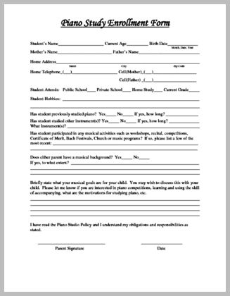 Enrollment Form for Youth Students.  The Enrollment Form for Youth Students is designed to help teachers gather information about new students, such as student birthdays, parent contact information, student school schedules to help determine an appropriate lesson time, student hobbies, previous music study, musical interests, and so forth.  An informed teacher is a successful teacher.  www.pianodiscoveries.com
