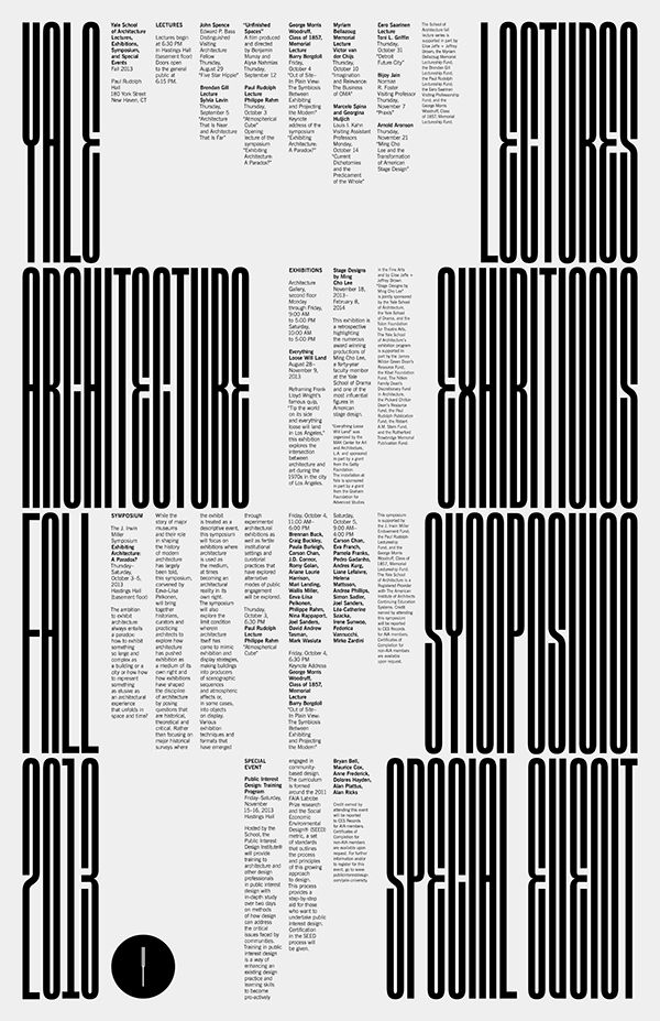 Poster for the Yale School of Architecture fall 2013 lecture series. Custom typeface design. Art Direction: Michael Bierut - Design: Jessica Svendsen