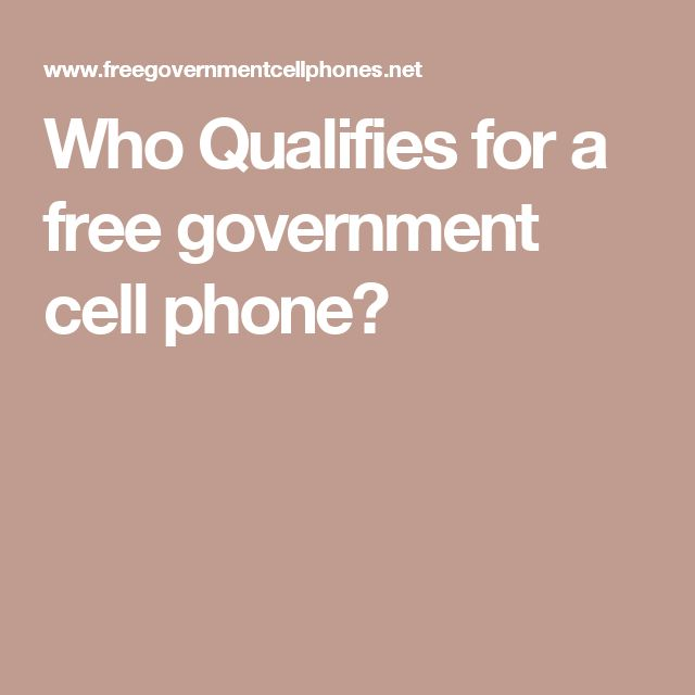 Who Qualifies for a free government cell phone?