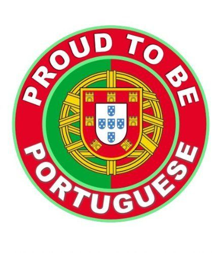 Proud To Be Portuguese - Portugal Flag Car Sticker Sign / Window Decal Bumper