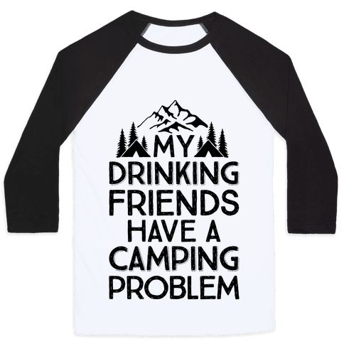 Do you and your camping friends love spending time in the wilderness and getting in touch with your wild side? If so, this funny camping t shirt is a perfect choice!