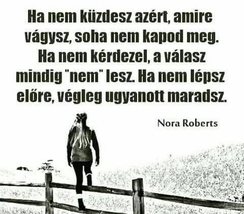 Nora Roberts idézet az elindulásról. A kép forrása: Motiváció Minden Napra