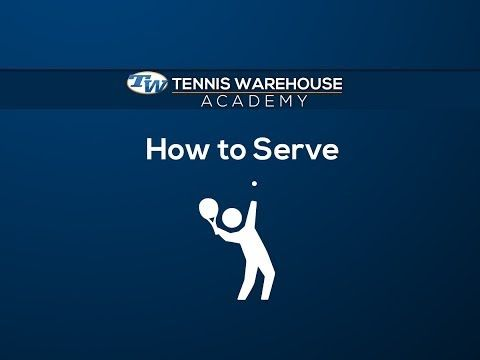 Tennis Warehouse Academy: How to Serve