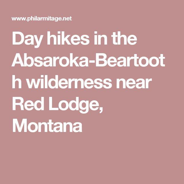 Day hikes in the Absaroka-Beartooth wilderness near Red Lodge, Montana