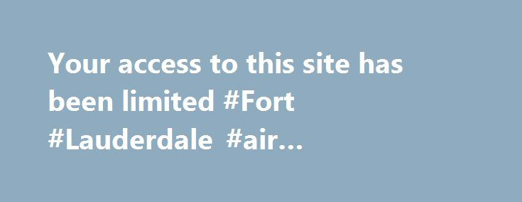 Your access to this site has been limited #Fort #Lauderdale #air #conditioning #repair http://tampa.remmont.com/your-access-to-this-site-has-been-limited-fort-lauderdale-air-conditioning-repair/  # Your access to this site has been limited Your access to this service has been temporarily limited. Please try again in a few minutes. (HTTP response code 503) Reason: Access from your area has been temporarily limited for security reasons. Important note for site admins: If you are the…