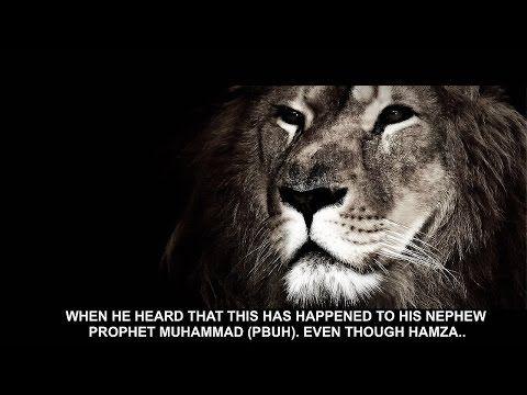 The Lion Of Allah - Hamza Ibn Abd Muttalib (RA) - YouTube