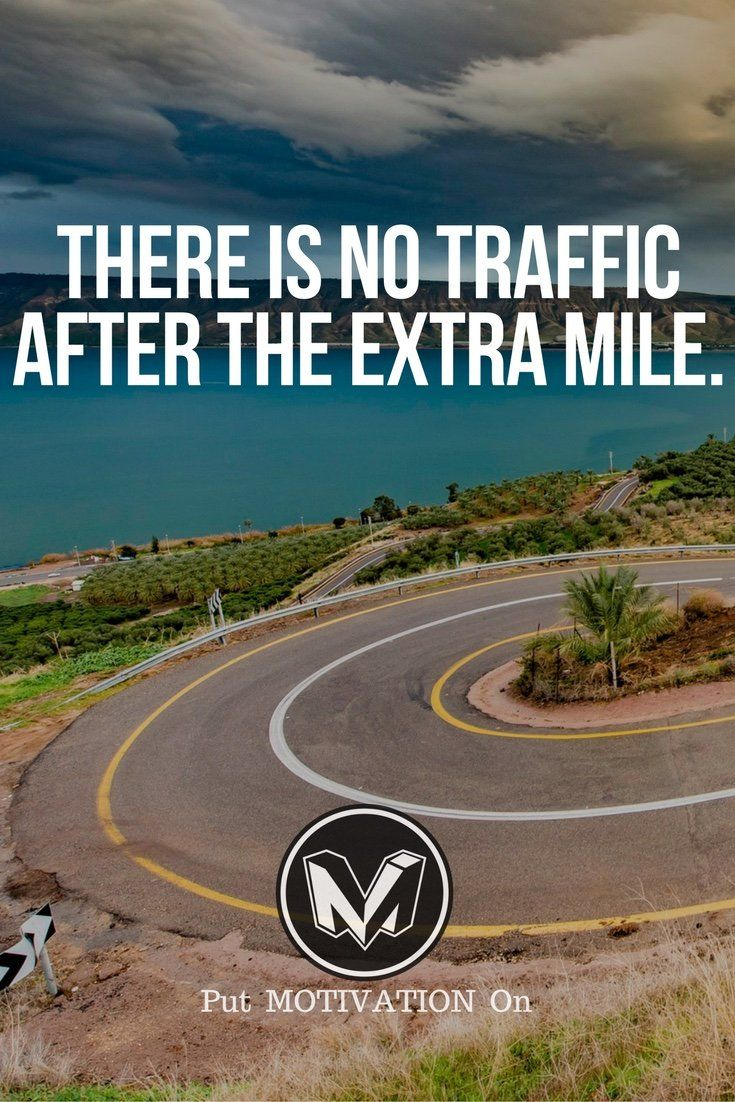 No traffic after the extra Mile. Follow all our motivational and inspirational quotes. Follow the link to Get our Motivational and Inspirational Apparel and Home Décor. #quote #quotes #qotd #quoteoftheday #motivation #inspiredaily #inspiration #entreprene