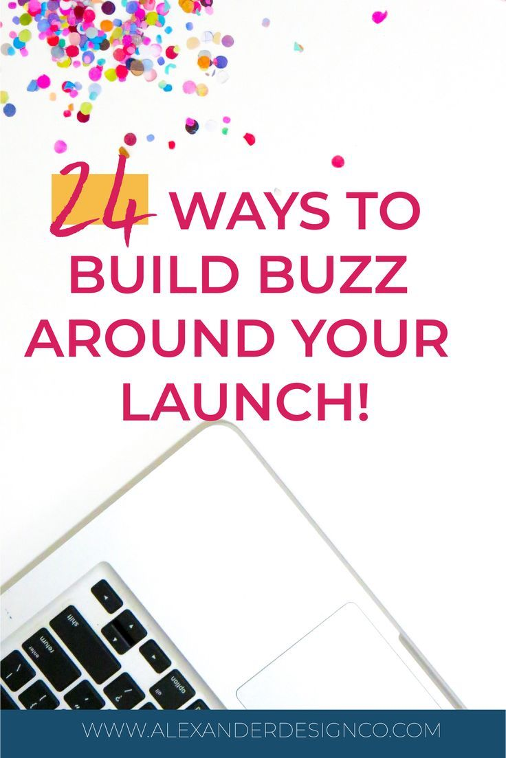 How To Build Buzz Around Your Website Or Rebrand Launch Product