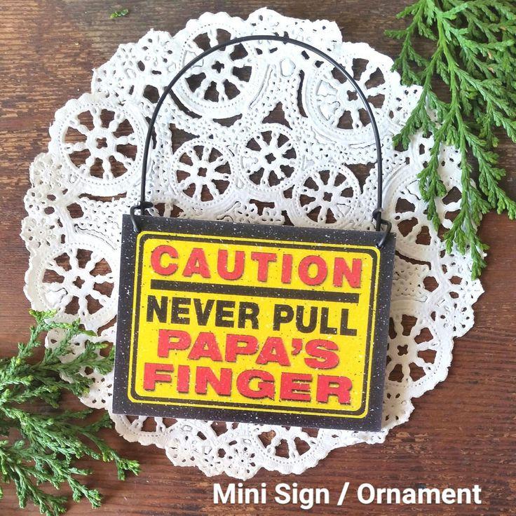 DECO Mini Sign Caution Never Pull Papa 's Finger Wood Ornament  Gag Gift USA New #DecorativeGreetingsInc