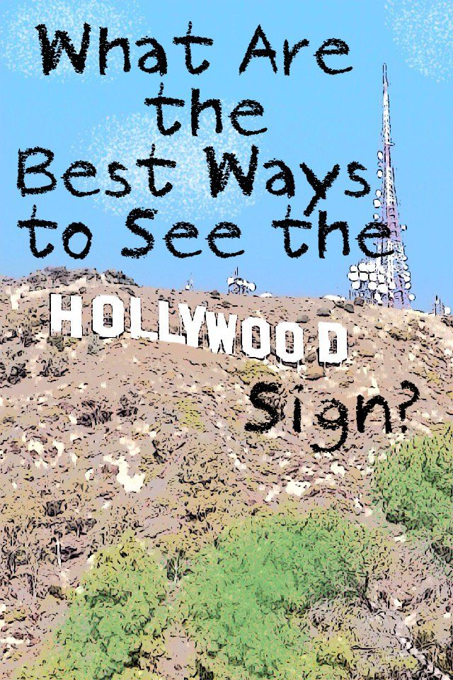 If you want to get a photo of the Hollywood Sign - or maybe even get close to it, you need to know where to go.