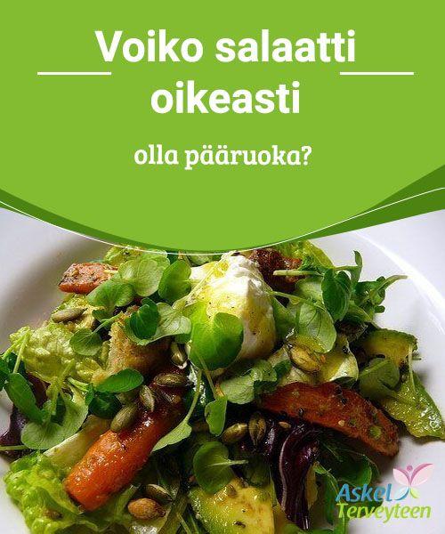 Voiko salaatti oikeasti olla pääruoka?   Yksi salaatin parhaista eduista on se, että siitä saa paljon käsittelemätöntä ravintoa, joka on täynnä energiaa.