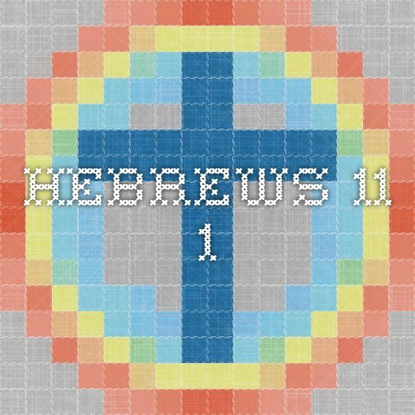 Hebrews 11.1