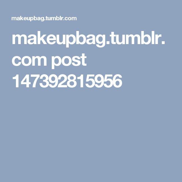 makeupbag.tumblr.com post 147392815956