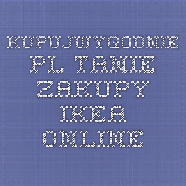 kupujwygodnie.pl tanie zakupy ikea online