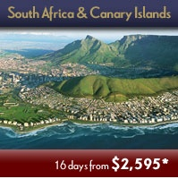 South Africa & Canary Islands - Extraordinary Time-limited Adventures Events. Save up to 45% off Early Booking Fares!  Click Picture Above to Contact us for Details.