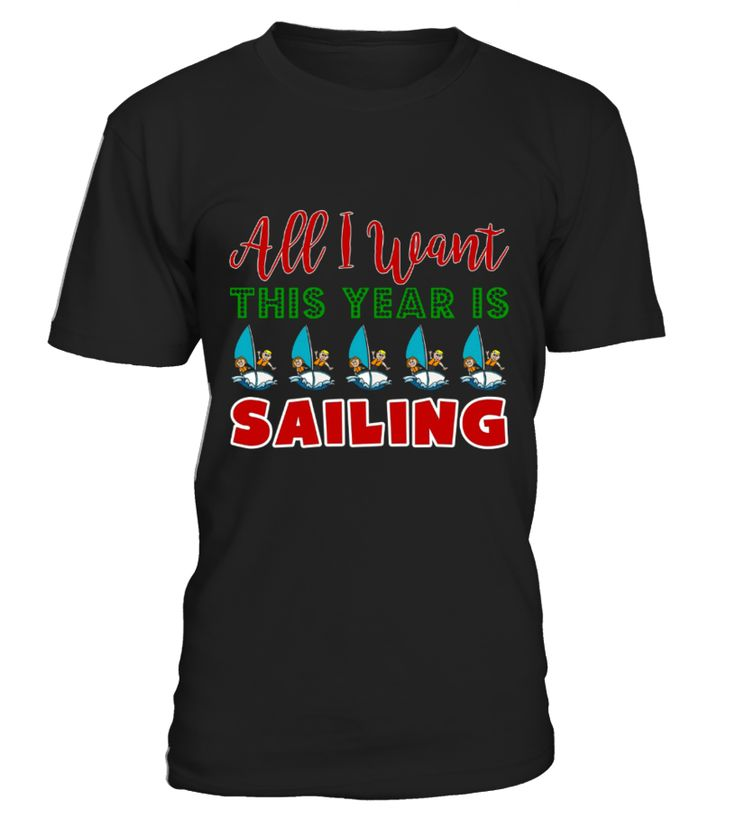 All I Want This Year Is Sailing Funny Christmas Shirt