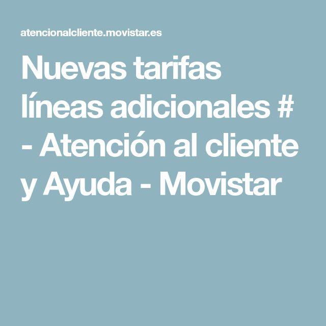 Nuevas tarifas líneas adicionales # - Atención al cliente y Ayuda - Movistar