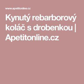 Kynutý rebarborový koláč s drobenkou | Apetitonline.cz