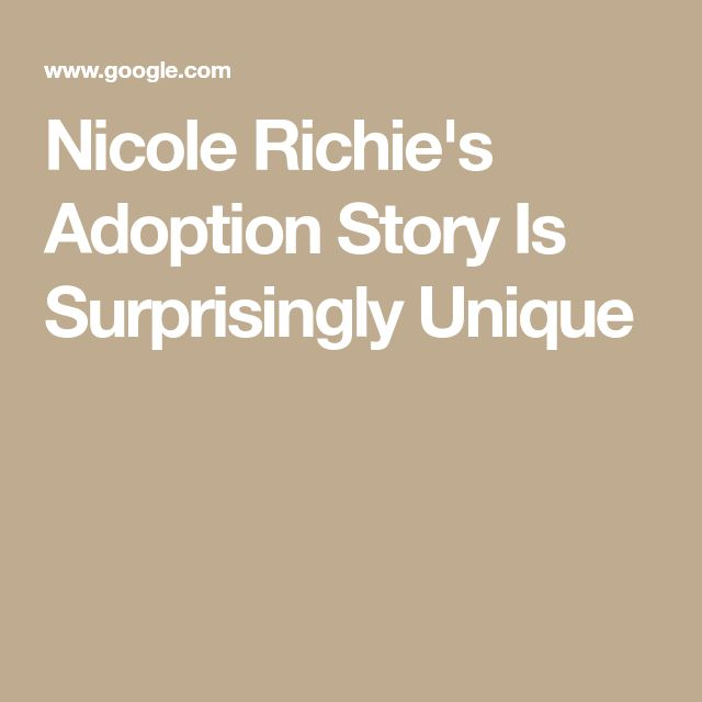 Nicole Richie's Adoption Story Is Surprisingly Unique