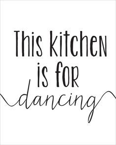 This Kitchen Is For Dancing Printable INSTANT by CraftMei on Etsy