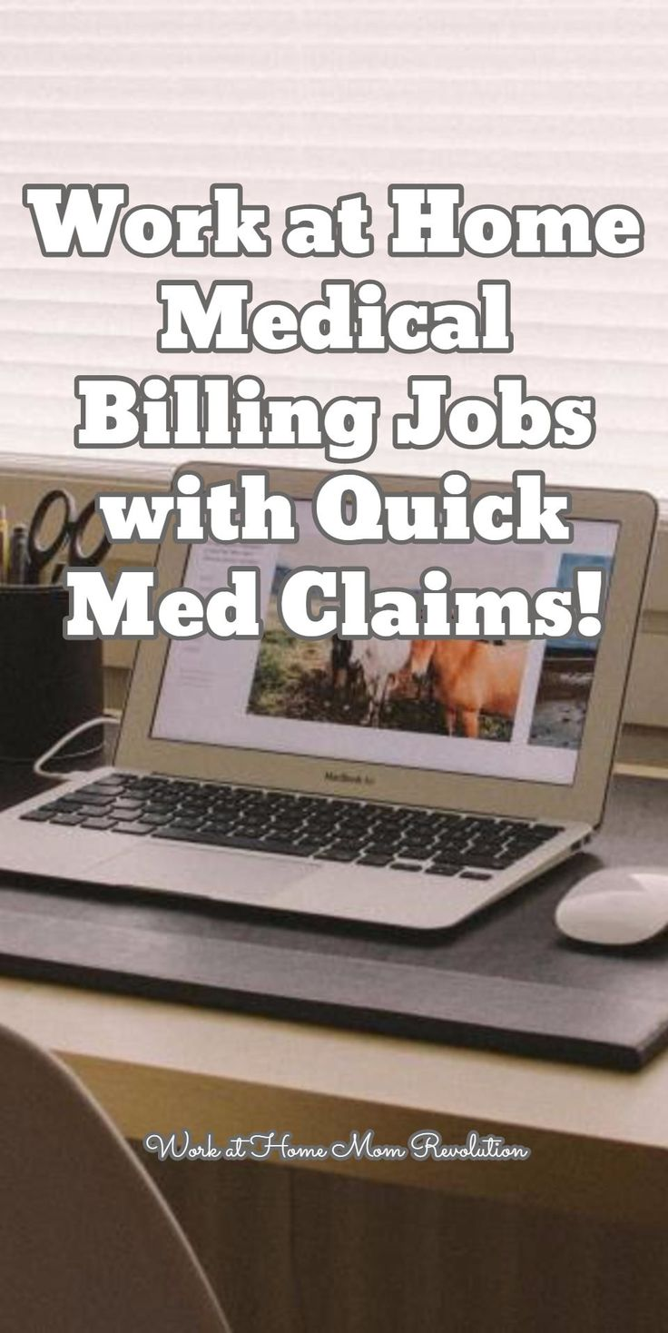 Work at Home Medical Billing Jobs with Quick Med Claims! / Work at Home Mom Revolution