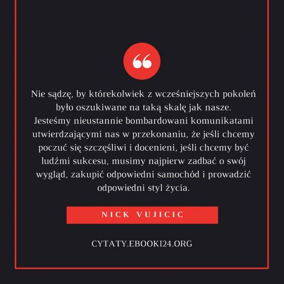 Nick Vujicic cytat o tym jak jesteśmy oszukiwani