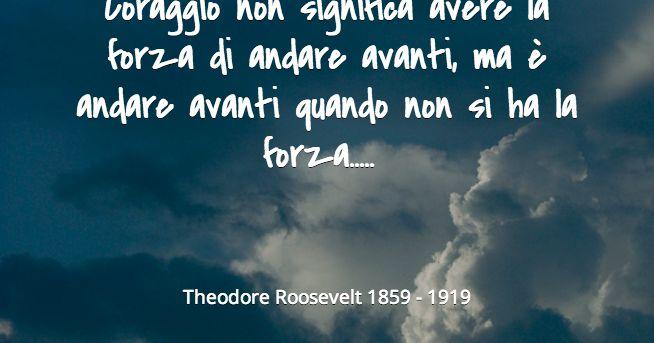 Aforismi e citazioni famose: Frase Celebre Theodore Roosevelt