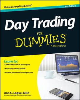 In an ever-changing market, get the advantage of trading for yourself  Day trading is undoubtedly the most exciting way to make your own money. Before you begin, you need three things: patience, nerves of steel, and a well-thumbed copy of  Day Trading For Dummies.