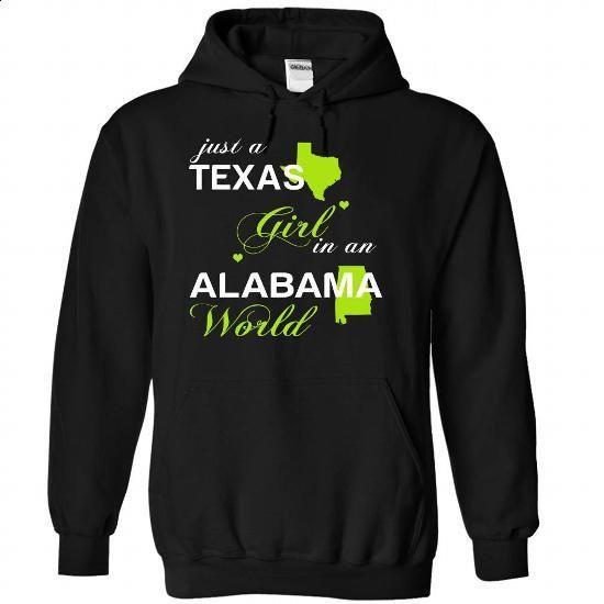 (TXJustXanhChuoi001) Just A Texas Girl In A Alabama Wor - #clothing #design shirt. PURCHASE NOW => https://www.sunfrog.com/Valentines/-28TXJustXanhChuoi001-29-Just-A-Texas-Girl-In-A-Alabama-World-Black-Hoodie.html?60505