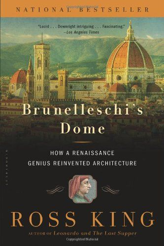 Brunelleschi's Dome: How a Renaissance Genius Reinvented Architecture: Ross King: 9781620401934: Amazon.com: Books