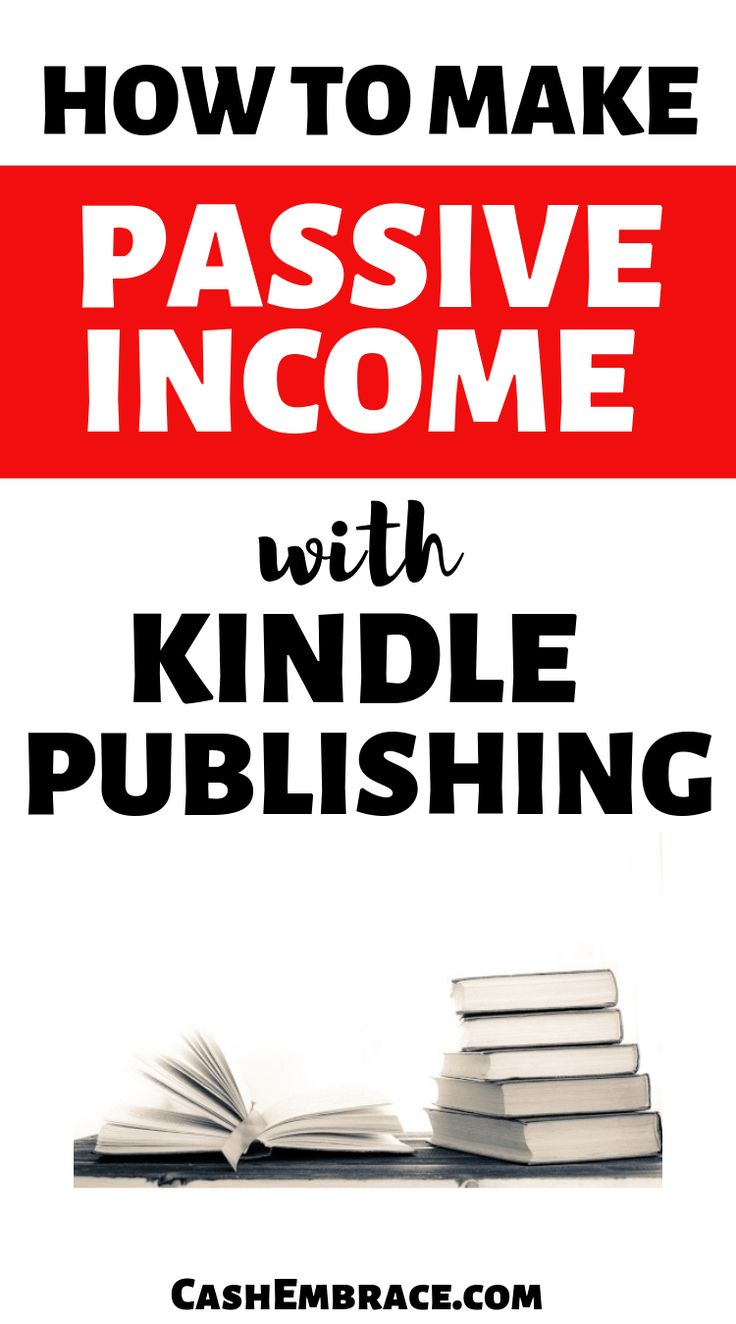 How To Make Passive Income With Kindle Publishing – Cash Embrace-Make Money Online
