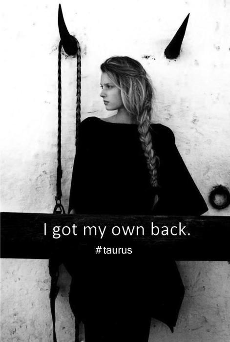 I got my own back. #taurus