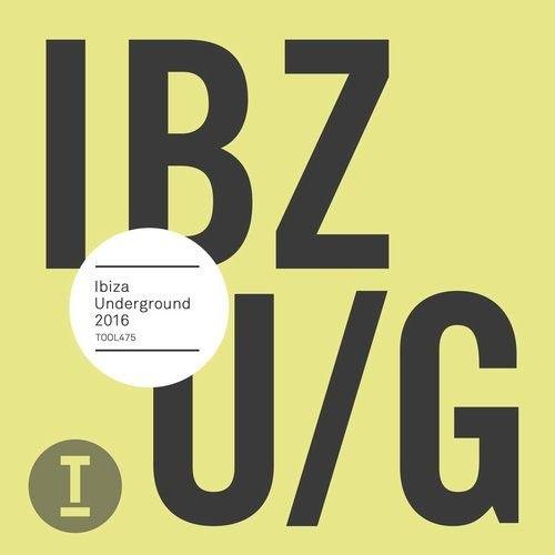 VA - Ibiza Underground 2016 / Toolroom / TOOL47501Z - http://www.electrobuzz.fm/2016/06/25/va-ibiza-underground-2016-toolroom-tool47501z/