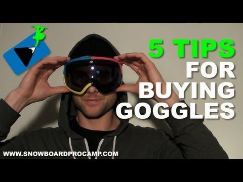 5 Tips for Buying Snowboard Goggles - Snowboard Gear Tips In this video I've got 5 tip for buying snowboard goggles. Having the right pair of snowboard goggles can really make a difference in your day of riding.