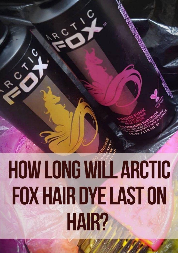 Arctic Fox Hair Dye Colors How Long It Last In Hair Fox Hair Dye Arctic Fox Hair Dye Hair Dye For Kids