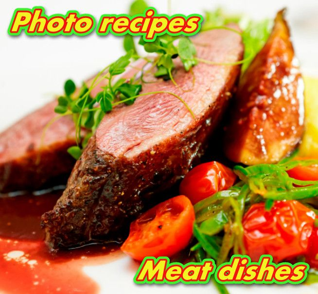 Photo recipes. Meat dishes.