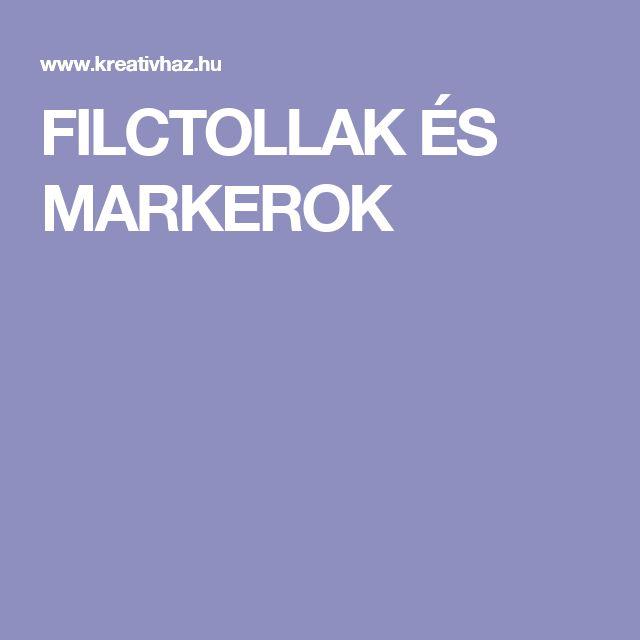 FILCTOLLAK ÉS MARKEROK