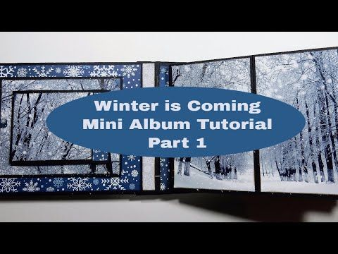Winter is Coming - Mini Album Tutorial - Part 1 GIVEAWAY WINNER ANNOUNCED! - YouTube