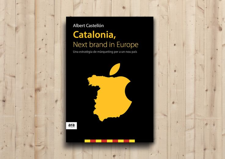 Catalonia, next brand in Europe #book #bookcover #book #llibres #editorial #design