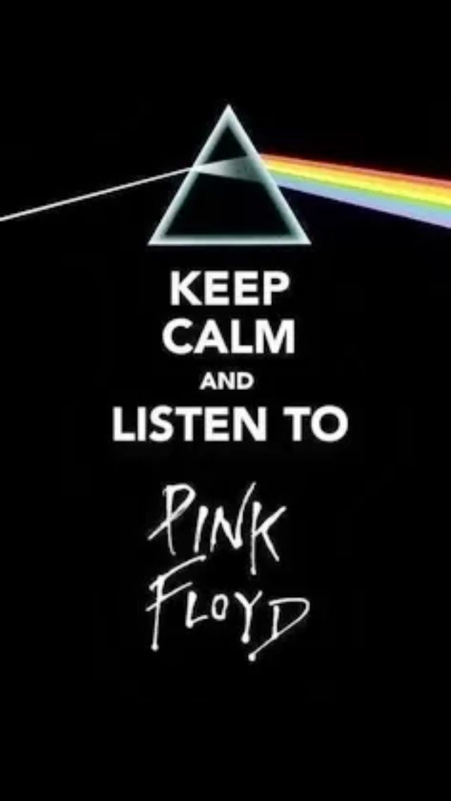 keep calm and listen to Pink Floyd and fly high