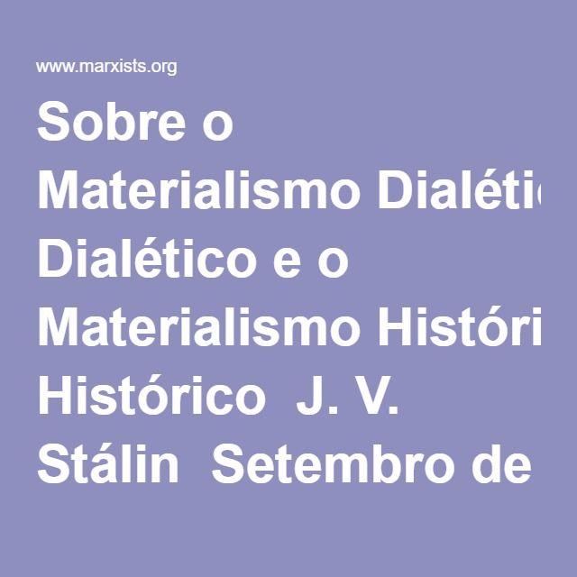 Sobre o Materialismo Dialético e o Materialismo Histórico  J. V. Stálin  Setembro de 1938