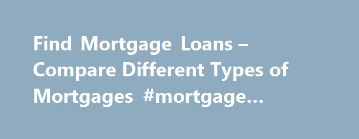 Find Mortgage Loans – Compare Different Types of Mortgages #mortgage #rates #trend  #apply for mortgage # Mortgage Loans 1 About this rate: This rat