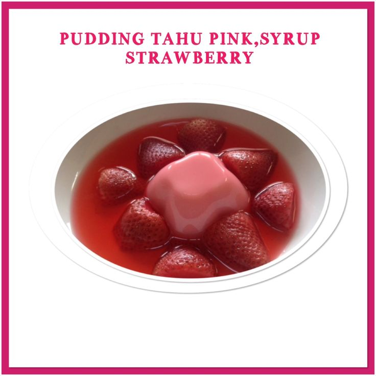 PUDDING TAHU PINK,SYRUP STRAWBERRY