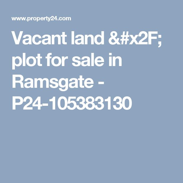 Vacant land / plot for sale in Ramsgate - P24-105383130